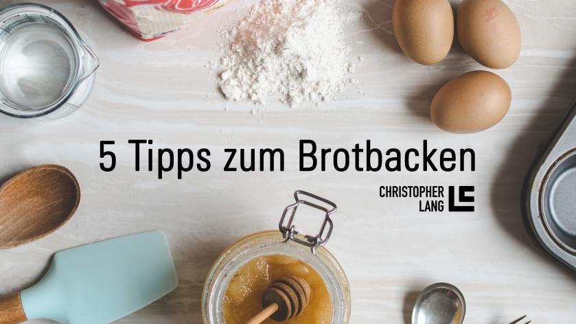 5 Tipps zum Brotbacken